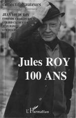 couverture de Jules Roy 100 ans