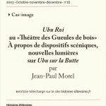 <em>Ubu Roi</em><br/> au «Théâtre des Gueules de bois» <br/>À propos de dispositifs scéniques, nouvelles lumières sur<em> Ubu sur la Butte</em>