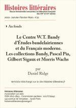 Le Centre W.T. Bandy<br> d'Études baudelairiennes et du Français moderne.<br> Les collections Bandy, Pascal Pia, Gilbert Sigaux et Morris Wachs